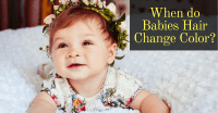 Want to Know the Right Time When do Babies Hair Change ...