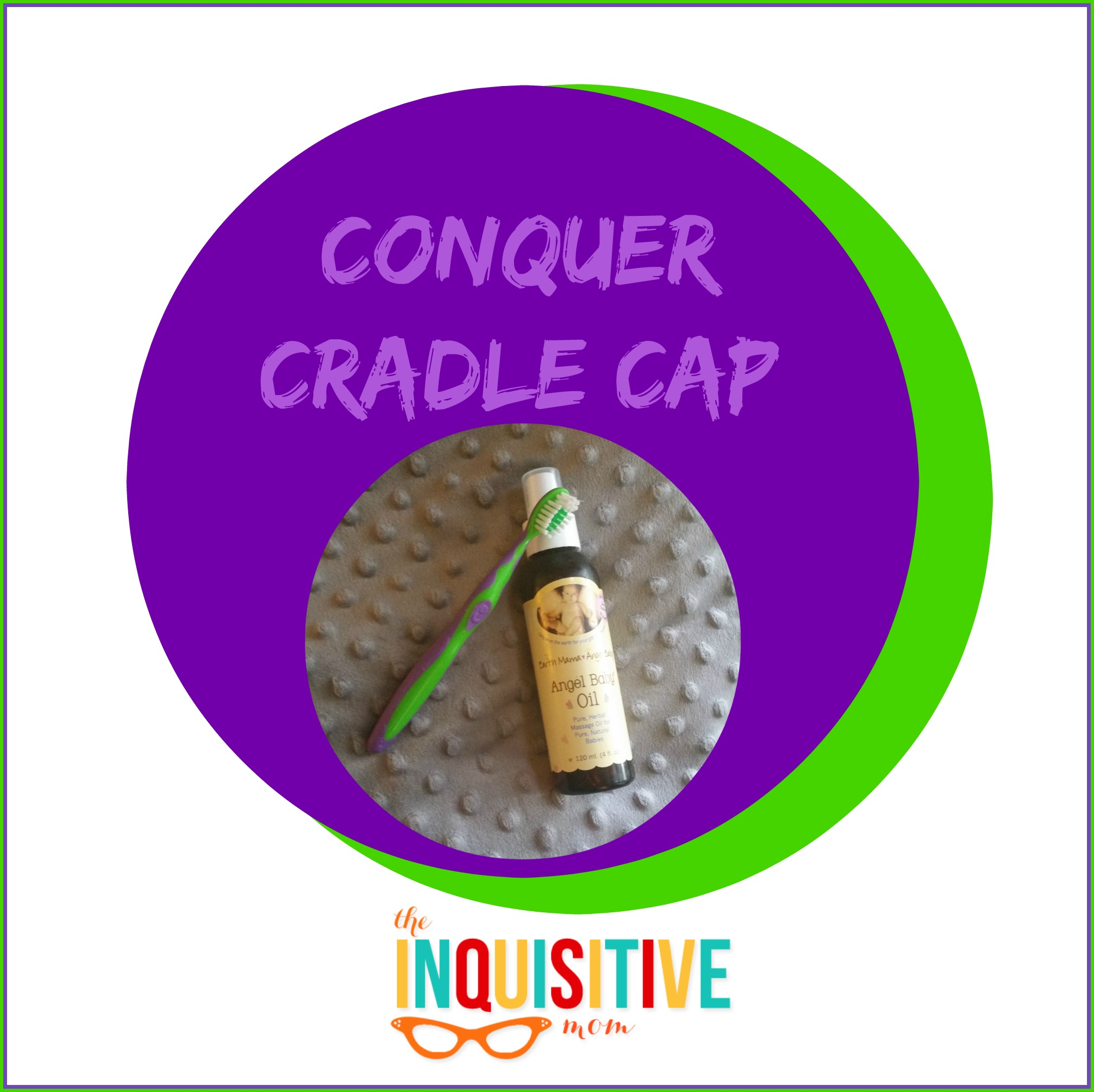 Baby Cradle Cloth Conquer Cradle Cap With This Quick Tip The Inquisitive Mom