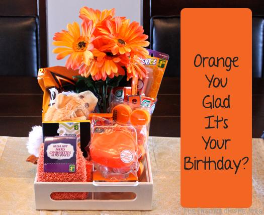 Diy Birthday Gift Orange You Glad It39s Your Birthday