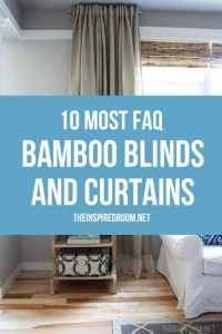 10 Questions & Answers about My Bamboo Blinds and Curtains ...