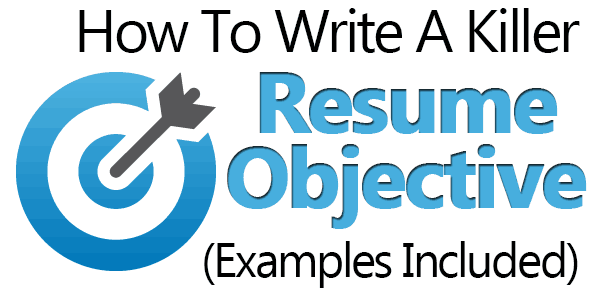 7 Ways To Make A Resume Wikihow How To Write A Killer Resume Objective Examples Included