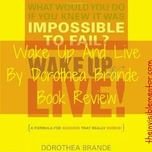 Wake Up And Live By Dorothea Brande