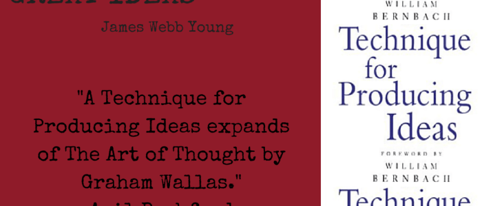 A Technique for Producing Great Ideas by James Webb Young
