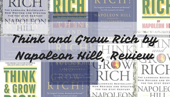 Think and Grow Rich by Napoleon Hill, Review