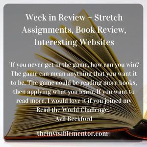 Week in Review – Stretch Assignments, Book Review, Interesting Websites