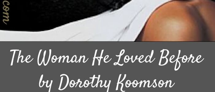 The Woman He Loved Before by Dorothy Koomson – Notes