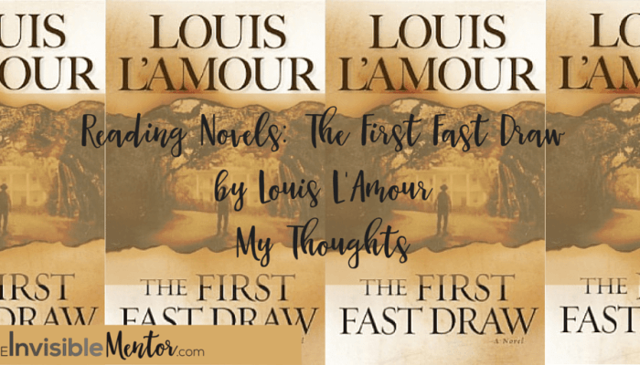 Reading Novels: The First Fast Draw by Louis L'Amour – My Thoughts