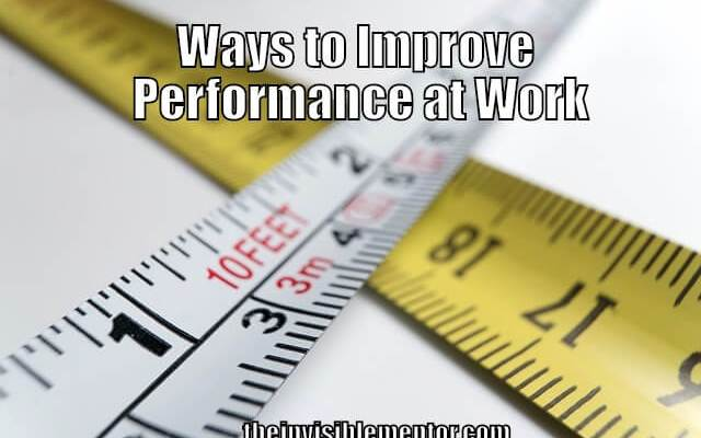 Ways to Improve Performance at Work for Professionals