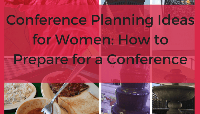 Conference Planning Ideas for Women: How to Prepare for a Conference