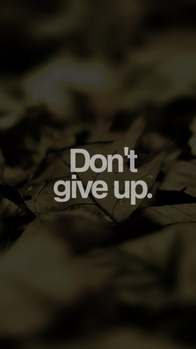 Don't Give Up - The iPhone Wallpapers