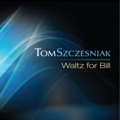 Tom Szczesniak_Waltz For Bill cover front