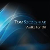 Tom Szczesniak_Waltz For Bill cover front