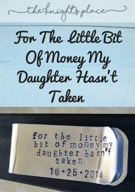 For The Little Bit Of Money My Daughter Hasn't Taken 1