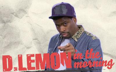 D Lemon in the Morning