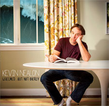 Kevin Nealon, Whelmed... but not Overly