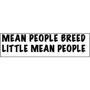 Mean-People-Breed-Bumper-Sticker-(5567)