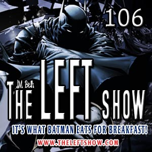 #106 – The LEFT Show – Snow? OMG! Everyone Panic!
