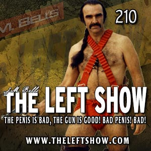 210 The LEFT Show – There Is No Shame