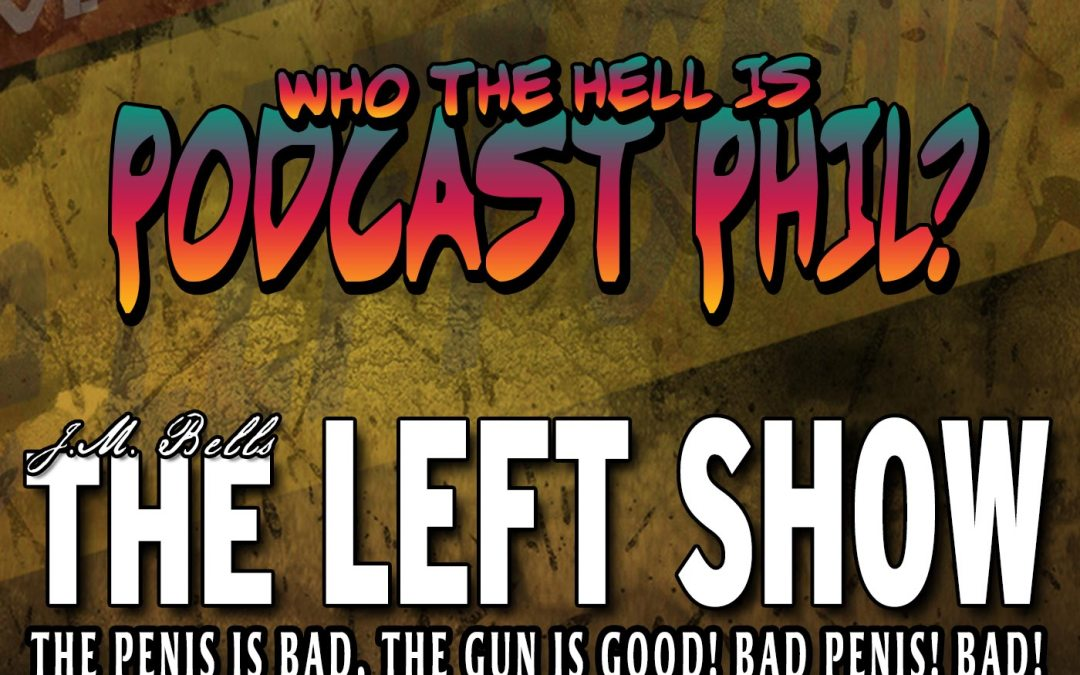 211 The LEFT Show – Stupid, Sexy, Shirted, Science