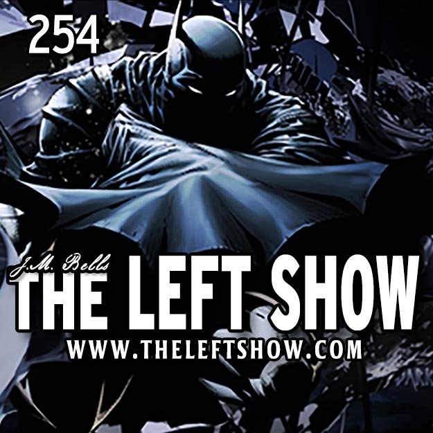 254 The LEFT Show – Clear Cut