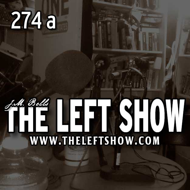 274a – Best of The LEFT Show – Clip Show