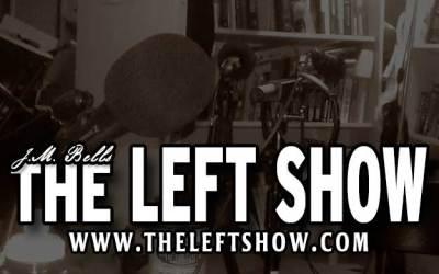 #295 The LEFT Show – T-minus 5