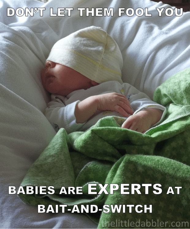 Babies are EXPERTS at bait-and-switch