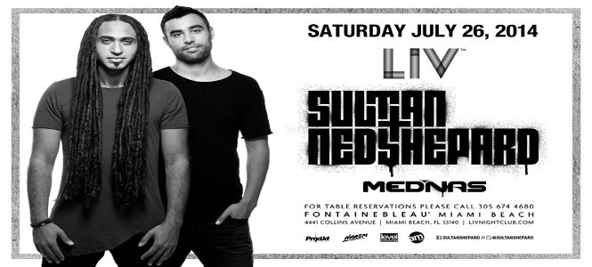 Sultan + Ned Shepard at LIV Miami July 26th header