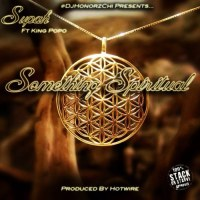 "Supah Tribe ""Something Spiritual"" feat King Popo"
