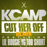 Cut Her Off (Remix) - K Camp feat. Lil Boosie, YG, & Too $hort
