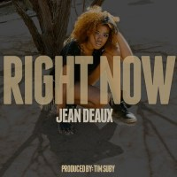"""Right Now"" Jean Deaux (Prod. Tim Suby)"