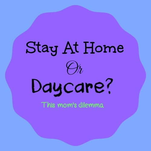 stay at home or daycare guest post