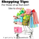 Shopping Tips For Non-Shoppers!