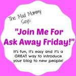Join Me For Ask Away Friday!