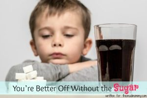 You're Better Off Without the Sugar