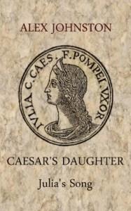 Caesar's Daughter Julia's Song by Alex Johnston