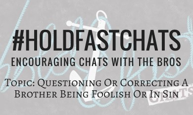 Questioning Correcting Brother Foolish Sin #HoldFastChats YouTube Blog Thumbnail