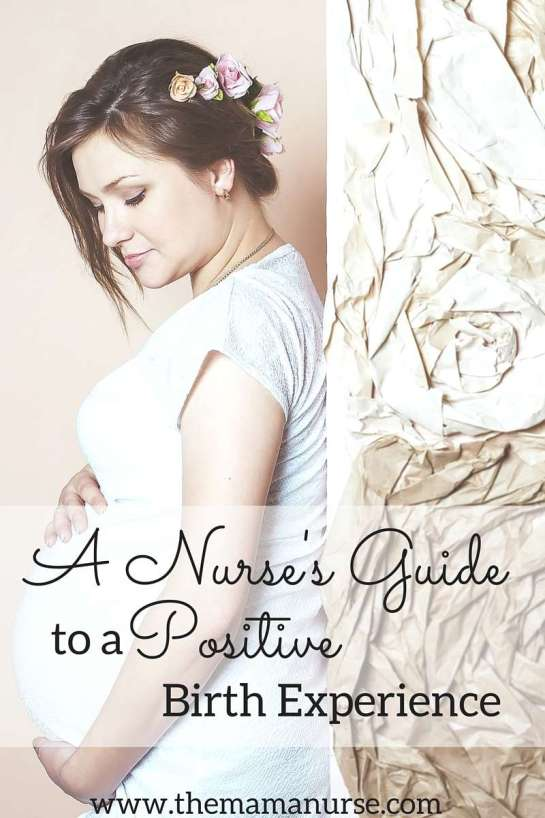 A nurse's guide to a positive birth experience
