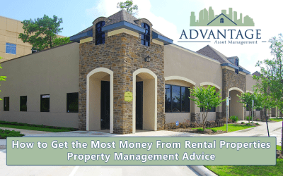 How to Get the Most Money from Rental Properties in The Woodlands – Texas Property Management Advice