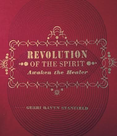 Revolution of the Spirit is a vibrant call to action for all spiritual seekers searching for a guide to create sacred space in their lives and a priceless resource for practitioners who want to dive into the mystic while maintaining their professionalism.  Based in her own healing adventure with severe clinical depression and years of experience as a holistic medical practitioner, Gerri Ravyn Stanfield has created a breakthrough handbook that gracefully leads readers away from what makes them sick and towards nine ingredients to a more sacred life. Click book to order with our discount!