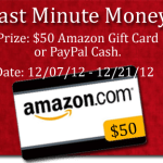 Last Minute Money $50.00 Amazon Gift Card or PayPal Cash Giveaway!