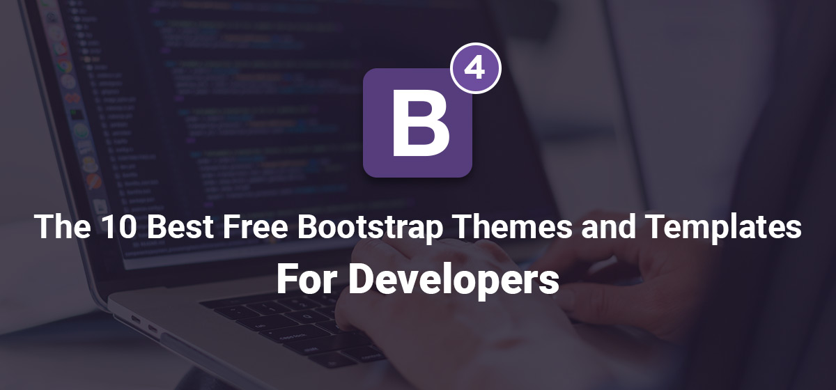 10 Best Free Bootstrap Themes and Templates For Developers 2019