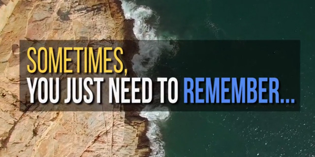 Sometimes, You Just Need to Remember…