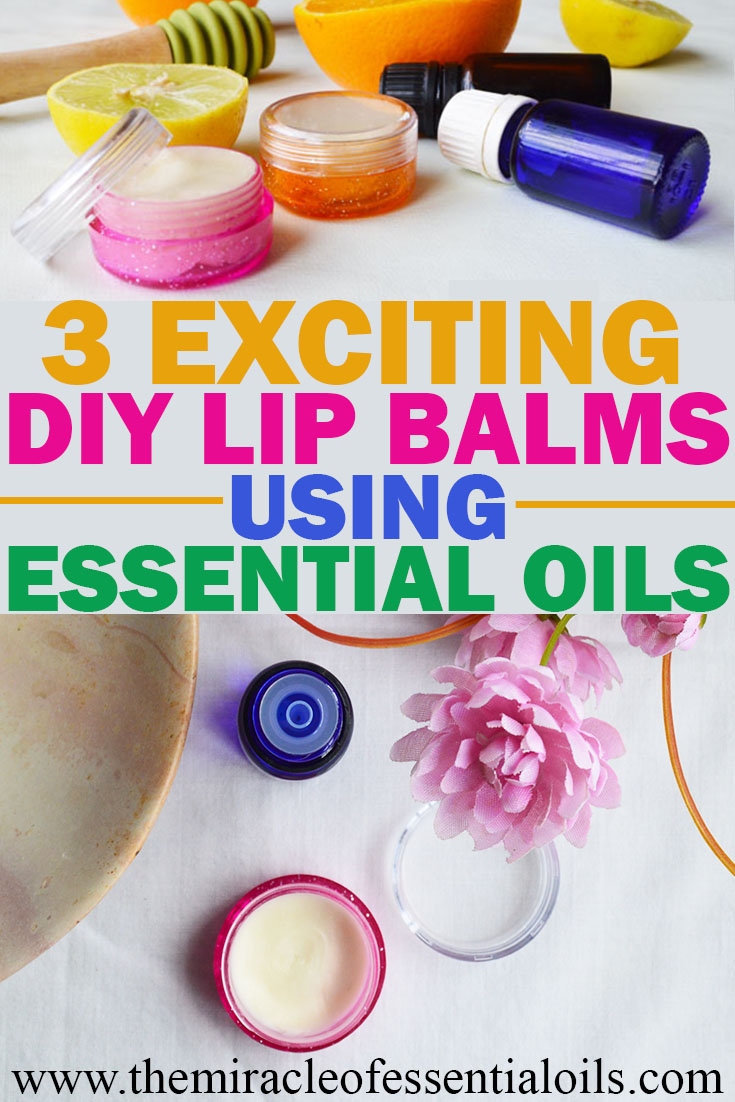 Diy Lip Balm Flavors 3 Exciting Lip Balm Recipes With Essential Oils The Miracle Of