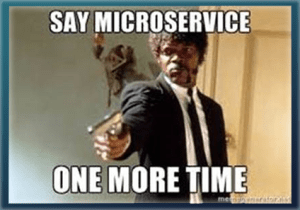 Say Microservices