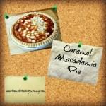Caramel Macadamia Pie #MummyMondays