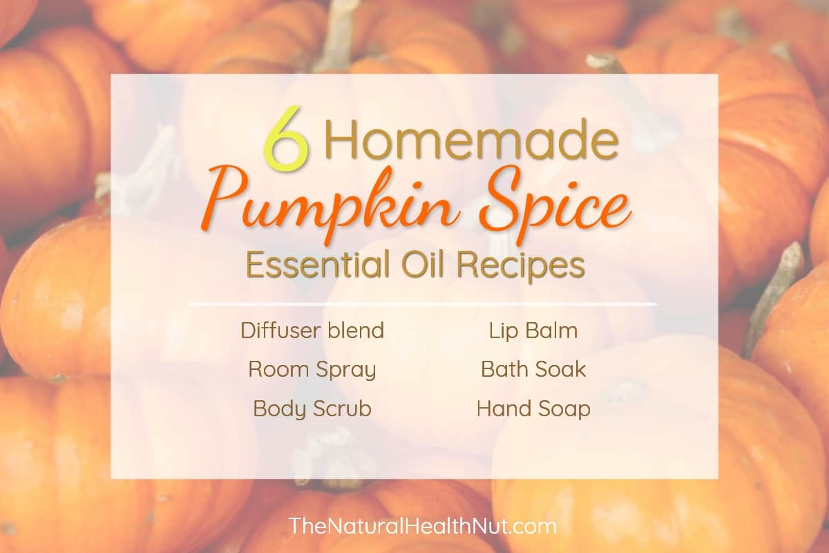 Diy Soap Essential Oils Pumpkin Spice Essential Oil Home Skin Care Recipes The Natural