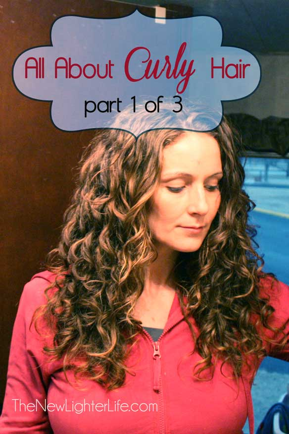 What to Do With Curly Hair - Part 1 of 3