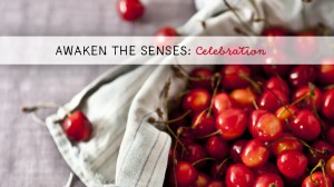 Awaken the Senses: Celebration