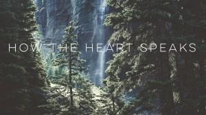How the Heart Speaks